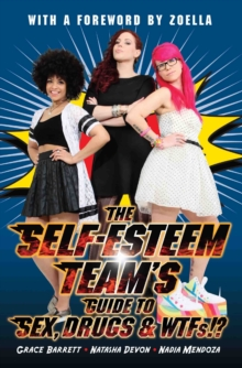 The Self-Esteem Team's Guide to Sex, Drugs and WTFs!?, Paperback