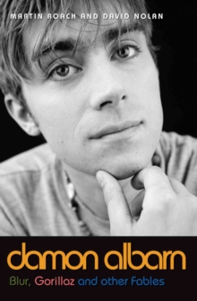 Damon Albarn : Blur, Gorillaz and Other Fables, Paperback