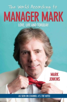 The World According to Manager Mark, Paperback Book