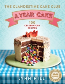 The Clandestine Cake Club: A Year of Cake, Hardback