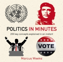 Politics in Minutes : 200 Key Concepts Explained in an Instant, Paperback