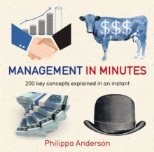 Management in Minutes : 200 Key Concepts Explained in an Instant, Paperback Book