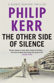The Other Side of Silence : Bernie Gunther Mystery  11, Hardback