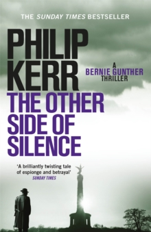 The Other Side of Silence : Bernie Gunther Mystery  11, Paperback