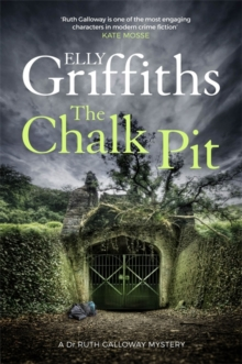The Chalk Pit : The Dr Ruth Galloway Mysteries 9, Hardback Book