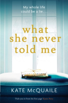 What She Never Told Me, Paperback Book