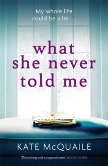 What She Never Told Me, Paperback