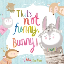 That's Not Funny Bunny, Paperback Book