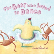 The Bear Who Loved to Dance, Paperback