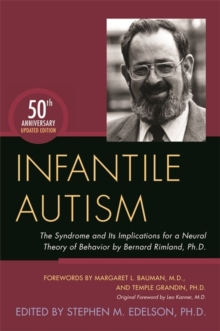 Image of Infantile Autism : The Syndrome and Its Implications for a Neural Theory of Behavior by Bernard Rimland, Ph.D.