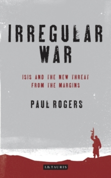 Irregular War : ISIS and the New Threat from the Margins, Hardback