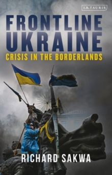 Frontline Ukraine : Crisis in the Borderlands, Paperback