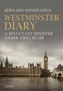 Westminster Diary : A Reluctant Minister Under Tony Blair, Hardback