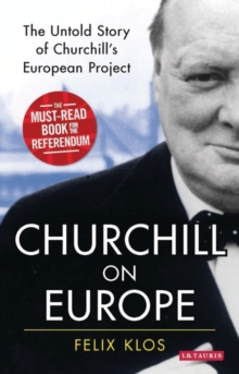 Churchill on Europe : The Untold Story, Paperback