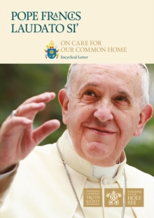 Encyclical Letter Laudato Si' of the Holy Father Francis : On Care for Our Common Home, Paperback Book