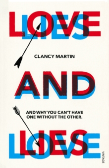 Love and Lies : And Why You Can't Have One Without the Other, Paperback