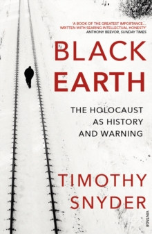 Black Earth : The Holocaust as History and Warning, Paperback Book
