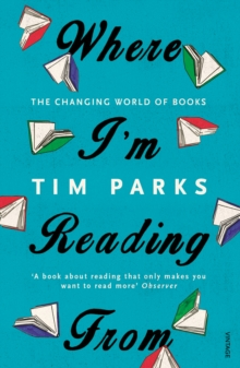 Where I'm Reading from : The Changing World of Books, Paperback