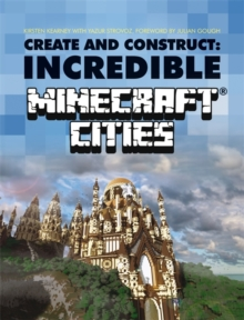 Create & Construct Incredible Minecraft Cities, Paperback