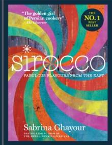 Sirocco : Fabulous Flavours from the East, Hardback