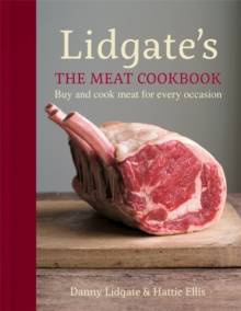 The Lidgate's: The Meat Cookbook : Buy and Cook Meat for Every Occasion, Hardback