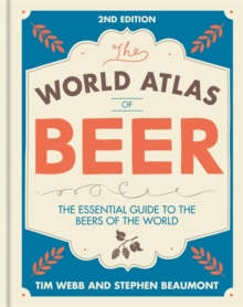 World Atlas of Beer : The Essential Guide to the Beers of the World, Hardback Book