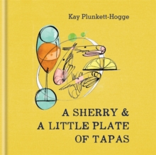 A Sherry & A Little Plate of Tapas, Hardback
