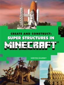 Create & Construct Super Structures in Minecraft, Paperback