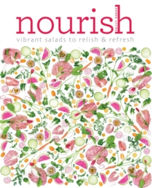 Nourish : Vibrant Salads to Relish & Refresh, Paperback