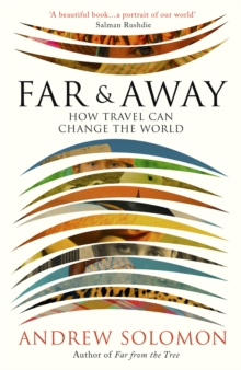 Far and Away : How Travel Can Change the World, Hardback
