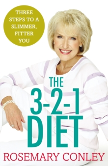 The Rosemary Conley's 3-2-1 Diet : Just 3 Steps to a Slimmer, Fitter You, Paperback