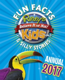 Ripley's Fun Facts and Silly Stories Activity Annual 2017, Hardback