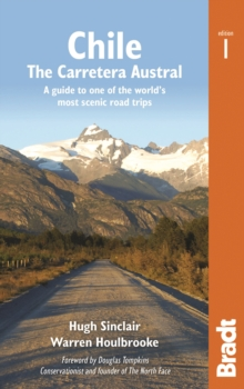Chile: Carretera Austral : A Guide to One of the World's Most Scenic Road Trips, Paperback Book