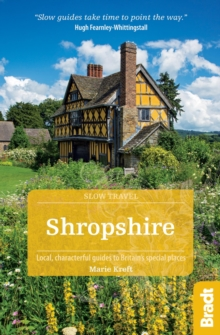 Shropshire : Local, Characterful Guides to Britain's Special Places, Paperback Book