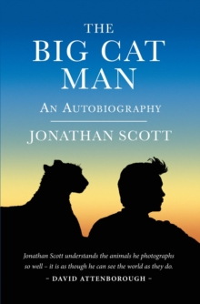 The Big Cat Man : An Autobiography, Hardback