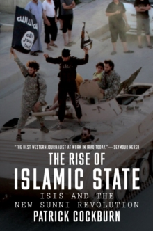 The Rise of Islamic State : ISIS and the New Sunni Revolution, Paperback Book