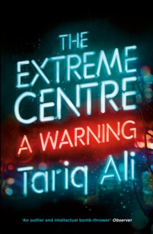 The Extreme Centre : A Warning, Paperback Book