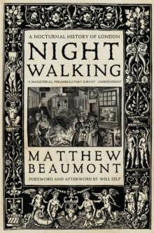 Nightwalking : A Nocturnal History of London, Paperback