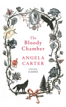 The Bloody Chamber and Other Stories, Hardback