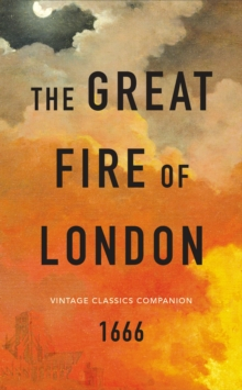 The Great Fire of London : The Essential Guide, Paperback