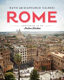 Rome : Centuries in an Italian Kitchen, Hardback