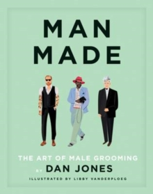 Man Made : The Art of Male Grooming, Hardback