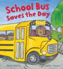 Busy Wheels: School Bus Saves the Day, Hardback