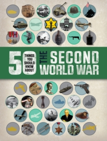 50 Things You Should Know About the Second World War, Paperback