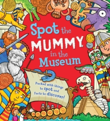 Spot the... Mummy in the Museum, Hardback