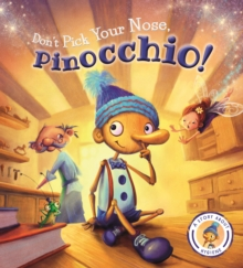 Fairytales Gone Wrong: Don't Pick Your Nose, Pinocchio!, Hardback Book