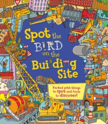 Spot the. Bird on the Building Site, Paperback Book
