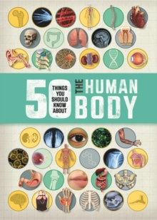 50 Things You Should Know About the Human Body, Paperback