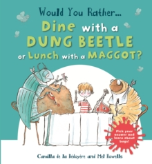 Would You Rather: Dine with a Dung Beetle or Lunch with a Maggot?, Paperback Book