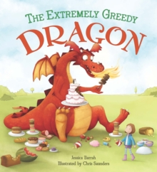 Storytime: The Extremely Greedy Dragon, Hardback